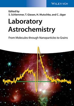 Abbildung von Schlemmer / Giesen / Mutschke / Jäger | Laboratory Astrochemistry | 2015 | From Molecules through Nanopar...