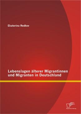Abbildung von Redkov   Lebenslagen älterer Migrantinnen und Migranten in Deutschland   2013