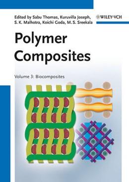 Abbildung von Thomas / Joseph / Malhotra / Goda / Sreekala | Polymer Composites | 2013 | Volume 3