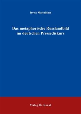 Abbildung von Makulkina | Das metaphorische Russlandbild im deutschen Pressediskurs | 2014 | 177