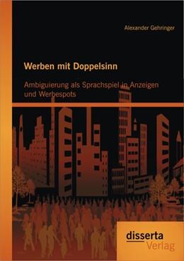 Abbildung von Gehringer | Werben mit Doppelsinn | 2013 | Ambiguierung als Sprachspiel i...