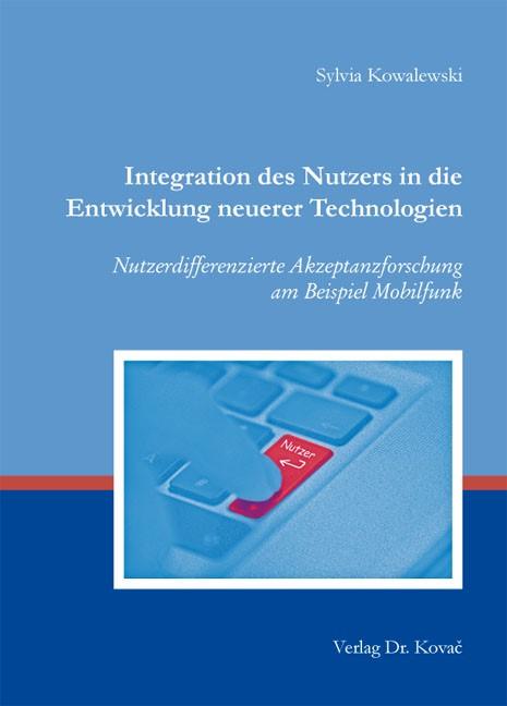 Abbildung von Kowalewski | Integration des Nutzers in die Entwicklung neuerer Technologien | 2013