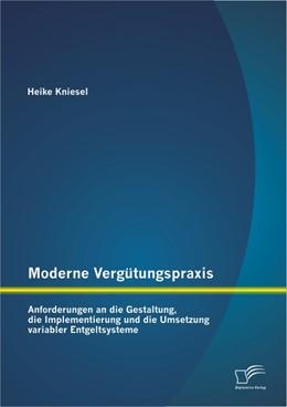 Abbildung von Kniesel | Moderne Vergütungspraxis | 2013 | Anforderungen an die Gestaltun...