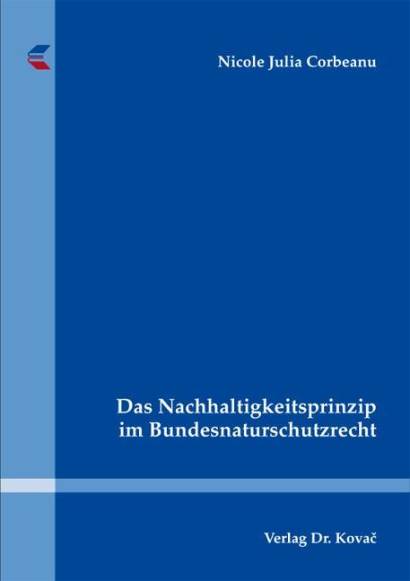 Abbildung von Corbeanu | Das Nachhaltigkeitsprinzip im Bundesnaturschutzrecht | 2013