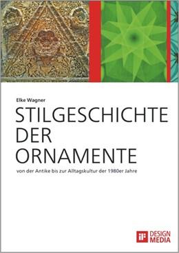 Abbildung von Wagner /   Stilgeschichte der Ornamente: von der Antike bis zur Alltagskultur der 1980er Jahre   2013