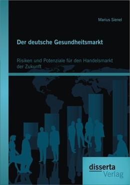 Abbildung von Sienel | Der deutsche Gesundheitsmarkt | 2013 | Risiken und Potenziale für den...