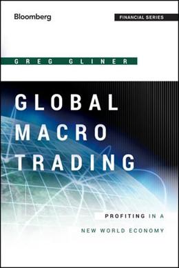 Abbildung von Gliner | Global Macro Trading | 2014 | Profiting in a New World Econo...