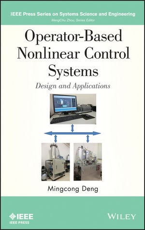 Abbildung von Deng | Operator-Based Nonlinear Control Systems Design and Applications | 2014
