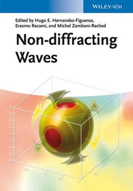 Abbildung von Hernández-Figueroa / Recami / Zamboni-Rached | Non-diffracting Waves | 2013