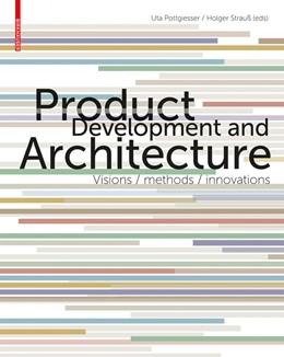 Abbildung von Pottgiesser / Strauß | Product Development and Architecture | 2013 | Visions, Methods, Innovations