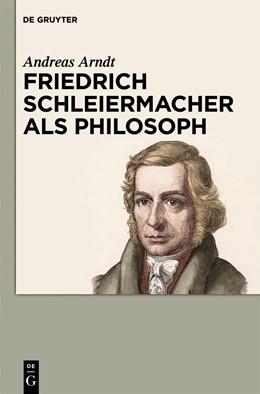 Abbildung von Arndt | Friedrich Schleiermacher als Philosoph | 2013