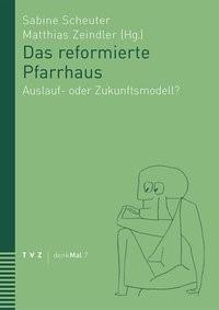 Abbildung von Zeindler / Scheuter | Das reformierte Pfarrhaus | 2013
