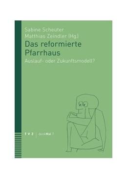 Abbildung von Zeindler / Scheuter   Das reformierte Pfarrhaus   2013   Auslauf- oder Zukunftsmodell?   7