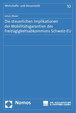 Abbildung von Maier | Die steuerlichen Implikationen der Mobilitätsgarantien des Freizügigkeitsabkommens Schweiz-EU | 2013 | 10