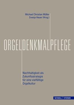 Abbildung von Müller / Heuer | Orgeldenkmalpflege | 2013 | Nachhaltigkeit als Zukunftsstr...