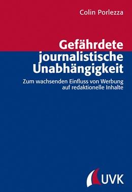 Abbildung von Porlezza | Gefährdete journalistische Unabhängigkeit | 1. Auflage | 2014 | 33 | beck-shop.de