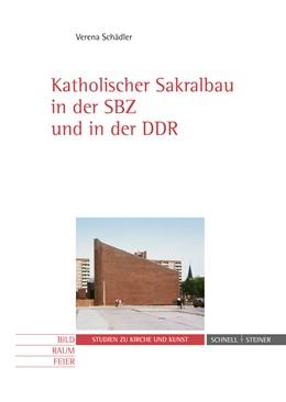 Abbildung von Schädler | Katholischer Sakralbau in der SBZ und in der DDR | 2013 | 11