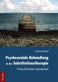 Abbildung von Deimel | Psychosoziale Behandlung in der Substitutionstherapie | 2013