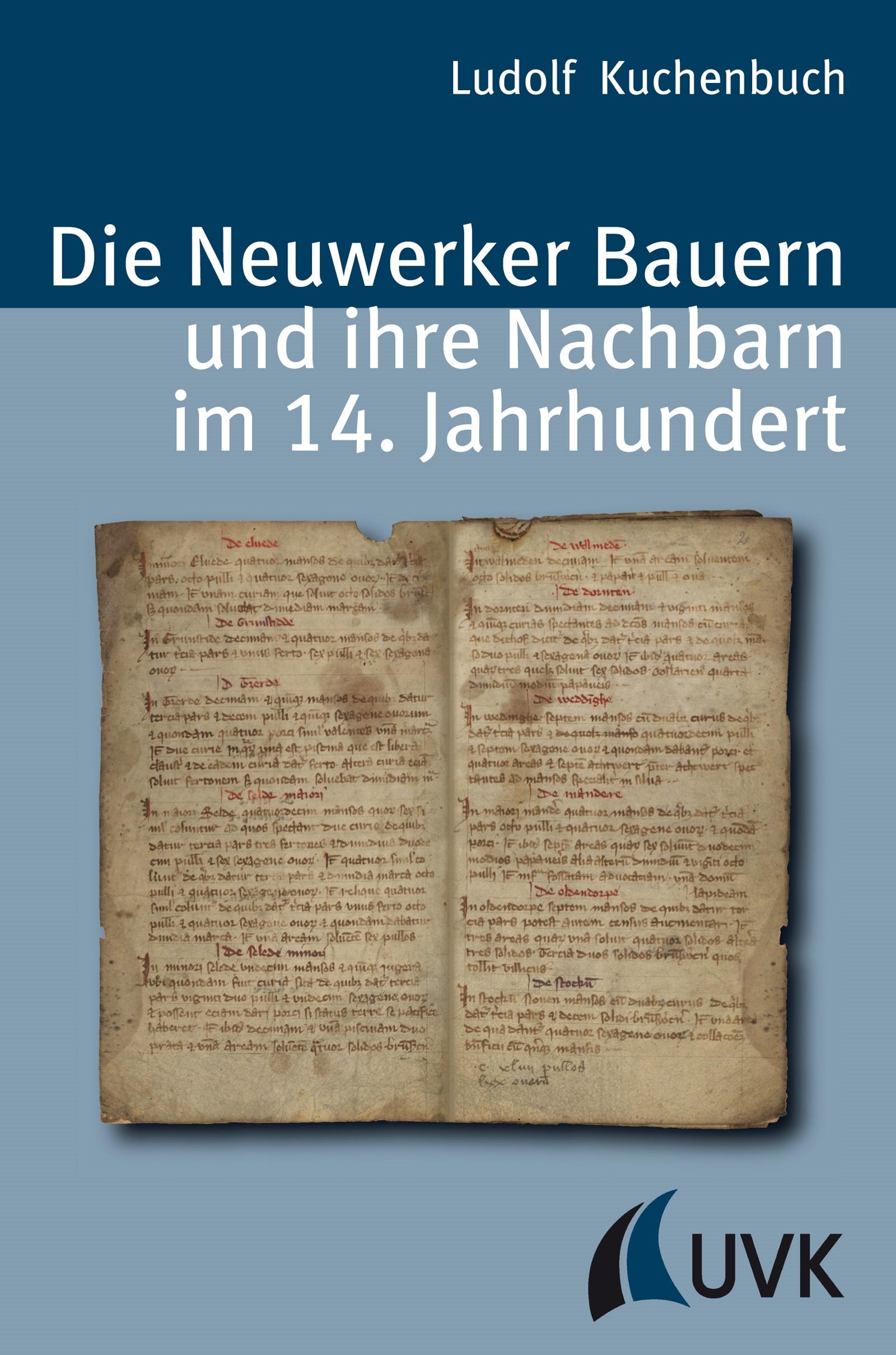 Abbildung von Kuchenbuch | Die Neuwerker Bauern und ihre Nachbarn im 14. Jahrhundert | 1. Auflage 2013 | 2013