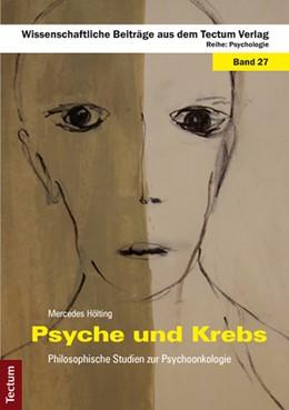 Abbildung von Hölting   Psyche und Krebs   2013   Philosophische Studien zur Psy...