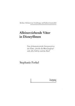 Abbildung von Forkel | Alleinerziehende Väter in Disneyfilmen | 2013 | Eine dokumentarische Interpret... | 62