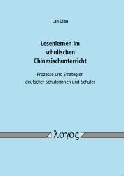 Abbildung von Diao   Lesenlernen im schulischen Chinesischunterricht: Prozesse und Strategien deutscher Schülerinnen und Schüler   2013