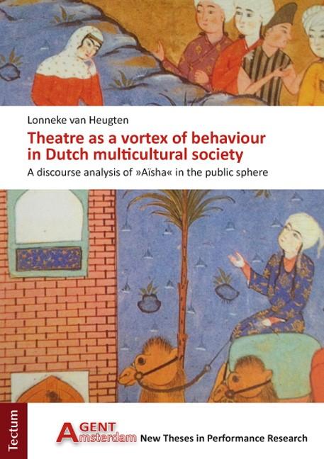 Abbildung von Heugten | Theatre as a vortex of behaviour in Dutch multicultural society | 2013