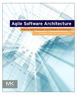 Abbildung von Babar / Brown / Mistrik | Agile Software Architecture | 2013 | Aligning Agile Processes and S...