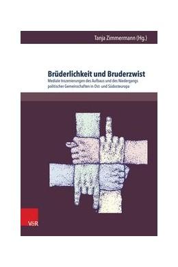 Abbildung von Zimmermann | Brüderlichkeit und Bruderzwist | 2014 | Mediale Inszenierungen des Auf... | Band 002