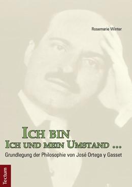 Abbildung von Winter | Ich bin Ich und mein Umstand … | 2013 | Grundlegung der Philosophie vo...