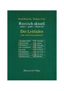 Abbildung von Bendixen / Voigt / Rothe | Russisch aktuell / Der Leitfaden. Lehr- und Übungsgrammatik | 2., überarb. Aufl. | 2003 | erklärt - geübt - beherrscht