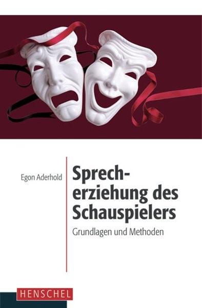 Sprecherziehung des Schauspielers   Aderhold   6. A, 2007   Buch (Cover)