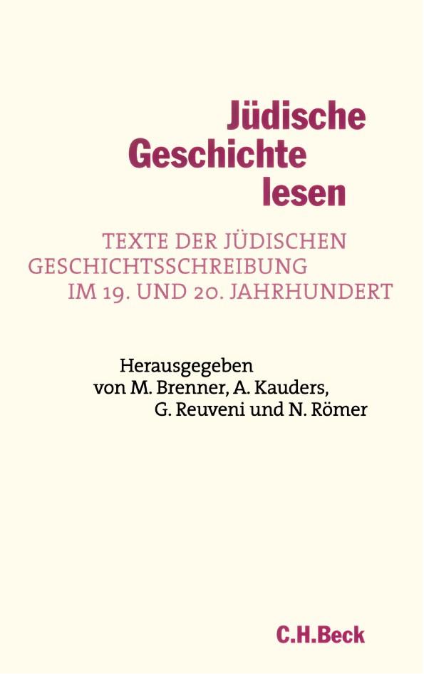 Abbildung von Brenner, Michael / Kauders, Anthony / Reuveni, Gideon / Römer, Nils | Jüdische Geschichte lesen | 2003
