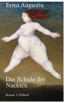 Abbildung von Augustin, Ernst | Die Schule der Nackten | 5. Auflage | 2004 | Roman