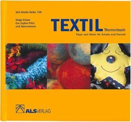 Abbildung von Kreide / Elsner / Zeyher-Plötz | Textil-Themenbuch | 2003 | Tipps und Ideen für Schule und...