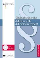 Übersicht über das Arbeitsrecht/Arbeitsschutzrecht 2013/2014 | Bundesministerium für Arbeit und Soziales (Hrsg.) | 7. Auflage, 2013 (Cover)