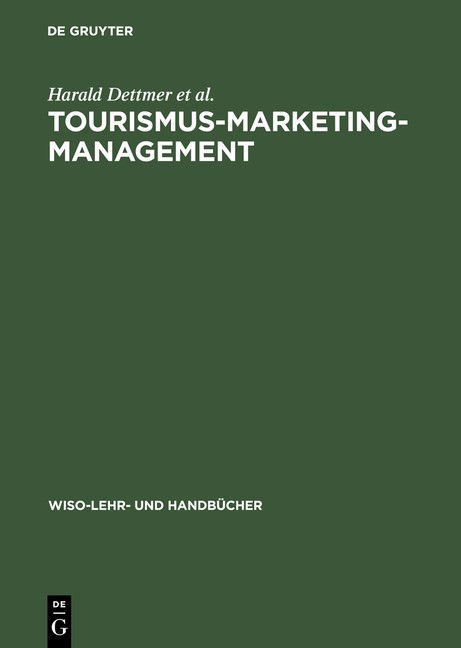 Abbildung von Dettmer / Hausmann / Kloss | Tourismus-Marketing-Management | Reprint 2014 | 1999