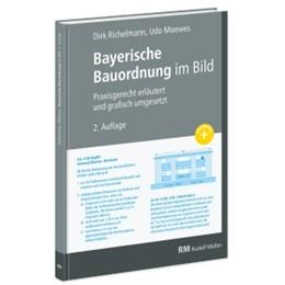 Abbildung von Richelmann / Moewes | Bayerische Bauordnung im Bild | 2., aktualisierte Auflage | 2019 | Praktische Anwendung für Archi...