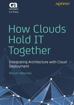 Abbildung von Waschke | How Clouds Hold IT Together | 1. Auflage | 2015 | beck-shop.de
