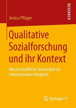 Abbildung von Pflüger | Qualitative Sozialforschung und ihr Kontext | 2013 | Wissenschaftliche Teamarbeit i...
