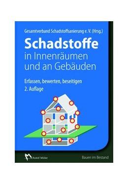 Abbildung von Schadstoffe in Innenräumen und an Gebäuden   2., aktualisierte und erweiterte Auflage   2014   Erfassen, bewerten, beseitigen