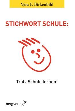 Abbildung von Birkenbihl | Stichwort Schule | 2013 | Trotz Schule lernen!