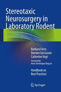 Abbildung von Ferry / Gervasoni / Vogt | Stereotaxic Neurosurgery in Laboratory Rodent | 2014 | Handbook on Best Practices