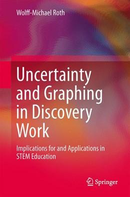 Abbildung von Roth | Uncertainty and Graphing in Discovery Work | 1. Auflage | 2014 | beck-shop.de