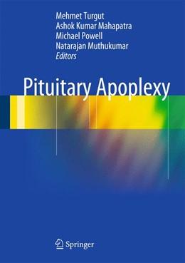 Abbildung von Turgut / Mahapatra / Powell / Muthukumar   Pituitary Apoplexy   2013