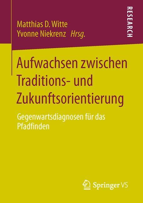 Abbildung von Witte / Niekrenz | Aufwachsen zwischen Traditions- und Zukunftsorientierung | 2013