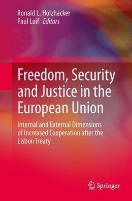 Abbildung von Holzhacker / Luif | Freedom, Security and Justice in the European Union | 2013 | Internal and External Dimensio...