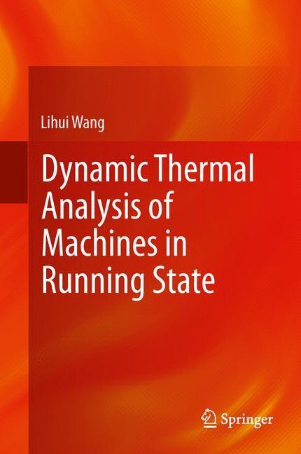 Abbildung von Wang | Dynamic Thermal Analysis of Machines in Running State | 2013