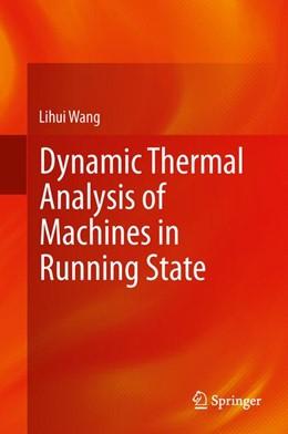 Abbildung von Wang | Dynamic Thermal Analysis of Machines in Running State | 1. Auflage | 2013 | beck-shop.de
