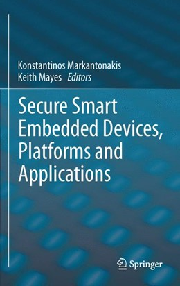 Abbildung von Markantonakis / Mayes | Secure Smart Embedded Devices, Platforms and Applications | 2013